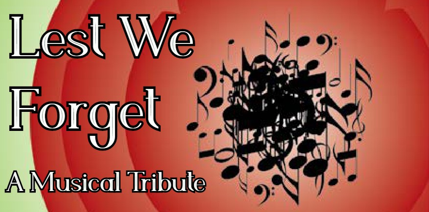 Lest We Forget: A Musical Tribute
