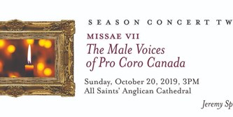 Missae VII: Male Voices of Pro Coro Canada