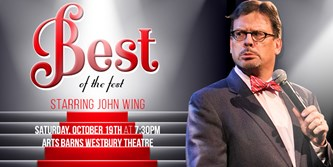 Best of the Fest Gala starring John Wing